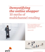Demystifying the online shopper. 10 myths of multichannel retailing.